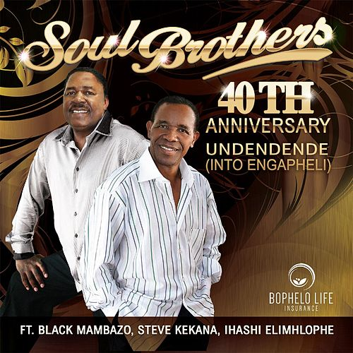 40th Anniversary: Undendende (Into Engapheli) de The Soul Brothers