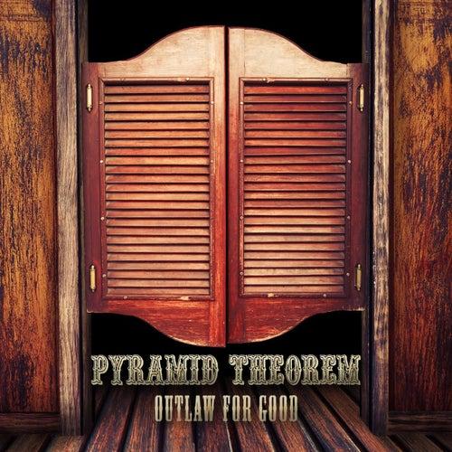 Outlaw for Good de Pyramid Theorem