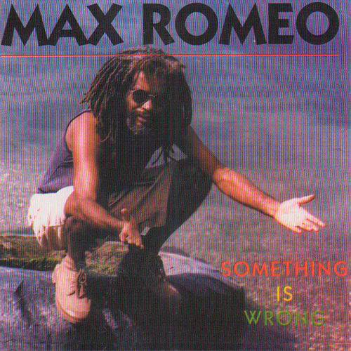Something Is Wrong de Max Romeo