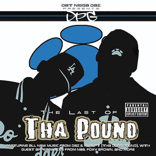 The Last Of Tha Pound by Tha Dogg Pound