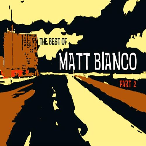 The Best Of Part 2 by Matt Bianco