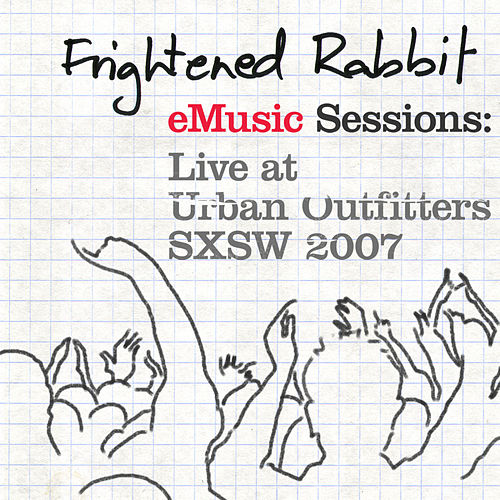 eMusic Sessions: Live At Urban Outfitters - SXSW 2007 von Frightened Rabbit