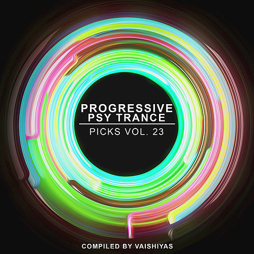 Progressive Psy Trance Picks, Vol.23 by Various Artists