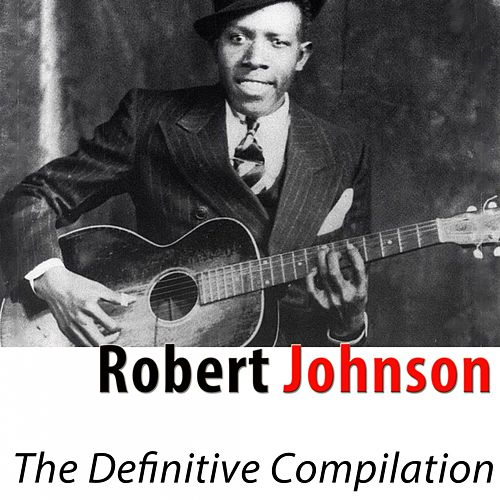 The Definitive Compilation (Remastered) by Robert Johnson