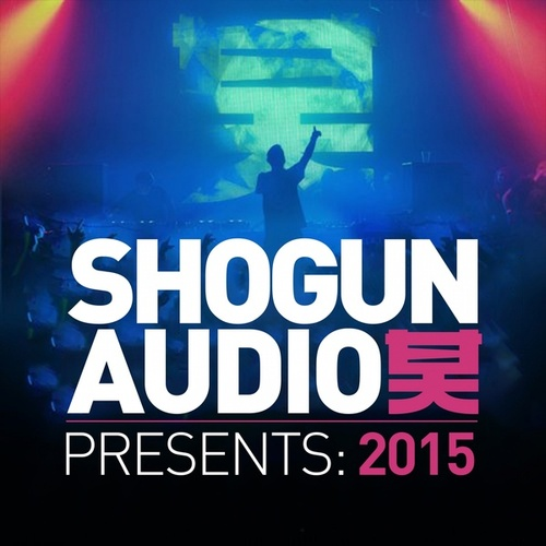 Shogun Audio Presents: 2015 von Various Artists