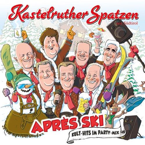 Après Ski - Kult-Hits im Party-Mix von Kastelruther Spatzen