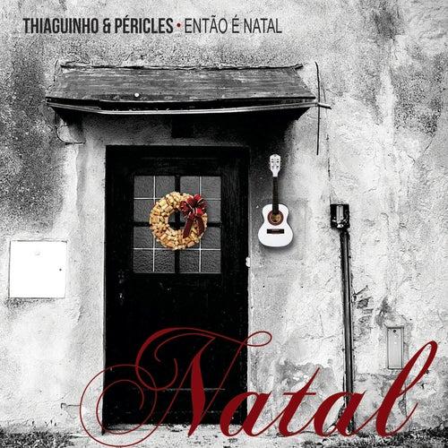 Thiaguinho & Péricles convidam: Então É Natal de Various Artists