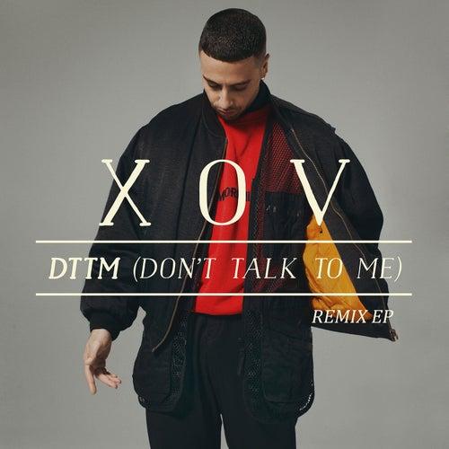 DTTM (Don't Talk To Me) (Remix EP) von XOV