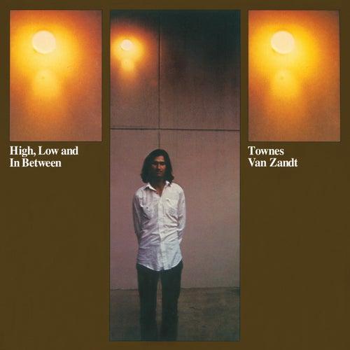 High, Low And In Between by Townes Van Zandt
