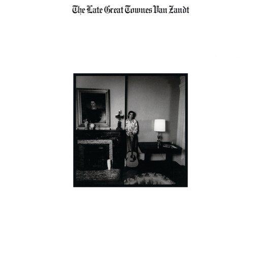 The Late Great Townes Van Zandt by Townes Van Zandt
