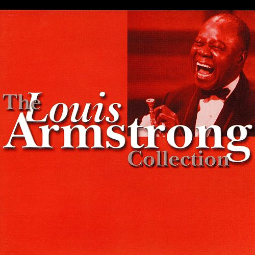 The Louis Armstrong Collection de Louis Armstrong