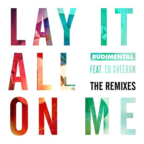 Lay It All On Me (feat. Ed Sheeran) (The Remixes) von Rudimental