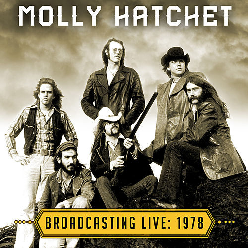 Broadcasting Live: 1978 de Molly Hatchet