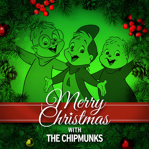 Merry Christmas with the Chipmunks de Alvin and the Chipmunks