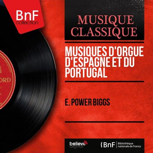 Musiques d'orgue d'Espagne et du Portugal (Mono Version) de E. Power Biggs
