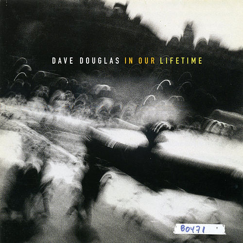 In Our Lifetime de Dave Douglas