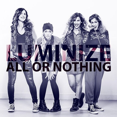 All or Nothing by Luminize