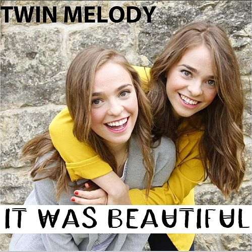 It Was Beautiful von Twin Melody