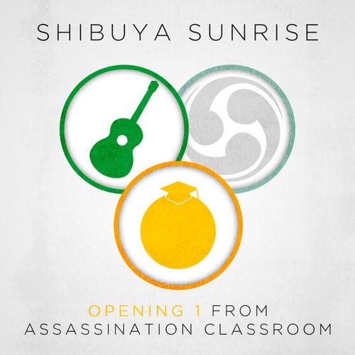 Opening 1 (From Assassination Classroom) de Shibuya Sunrise