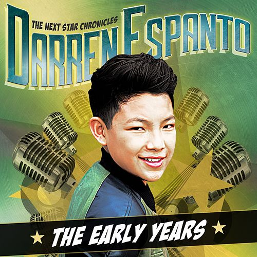 The Next Star Chronicles: The Early Years by Darren Espanto