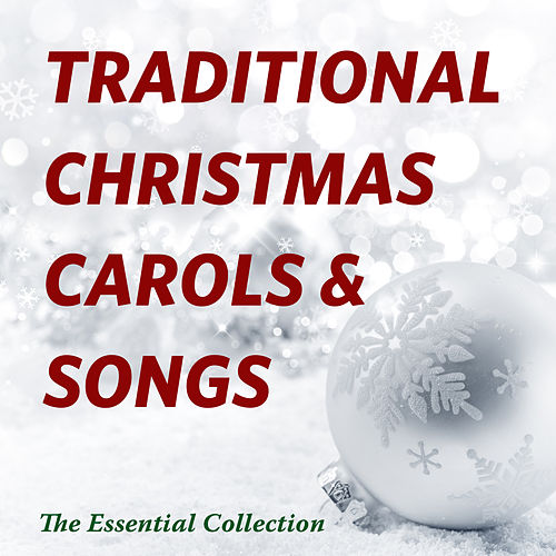 Traditional Christmas Carols & Songs - The Essential Collection von Various Artists