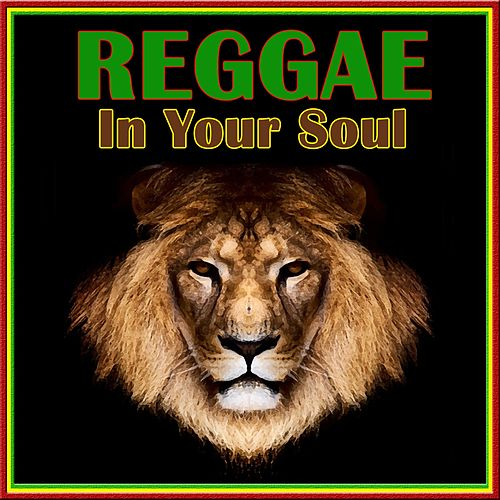 Reggae in Your Soul de Various Artists