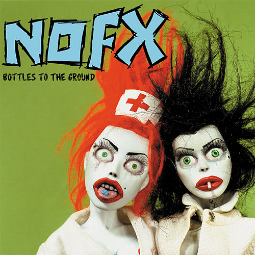 Bottles to the Ground de NOFX