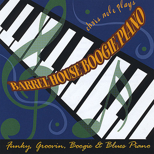 Barrel House Boogie Piano by Chris Nole
