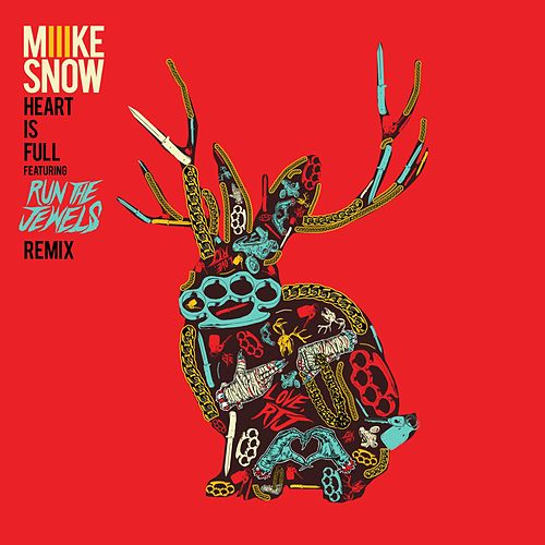 Heart Is Full (feat. Run The Jewels) de Miike Snow