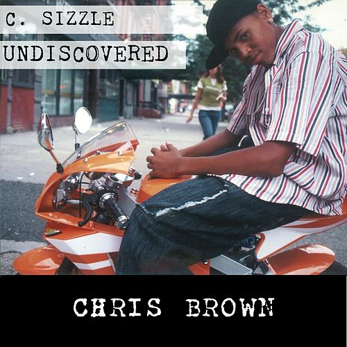 C.Sizzle Undiscovered von Chris Brown