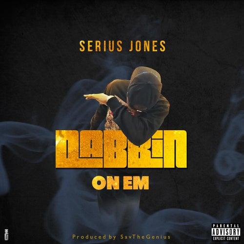 Dabbin (On 'Em) by Serius Jones