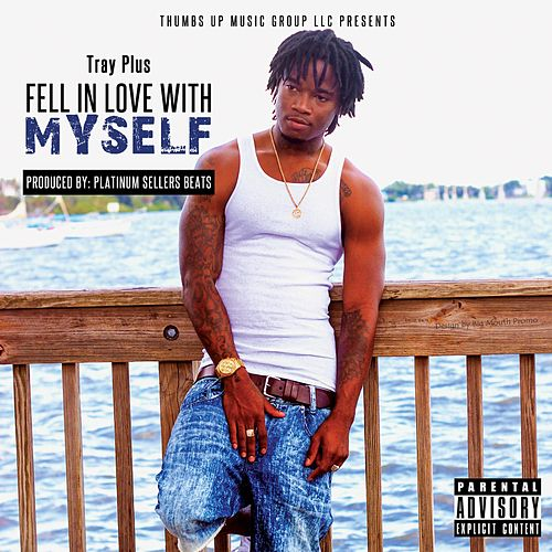 Fell in Love With Myself by Tray Plus