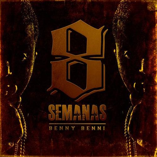 8 Semanas von Benny Benni