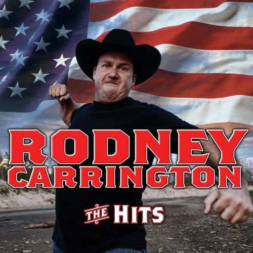 The Hits by Rodney Carrington