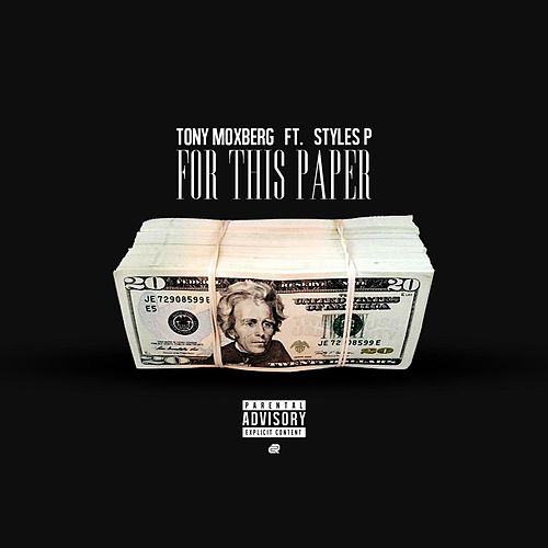For This Paper (feat. StylesP) by Tony Moxberg