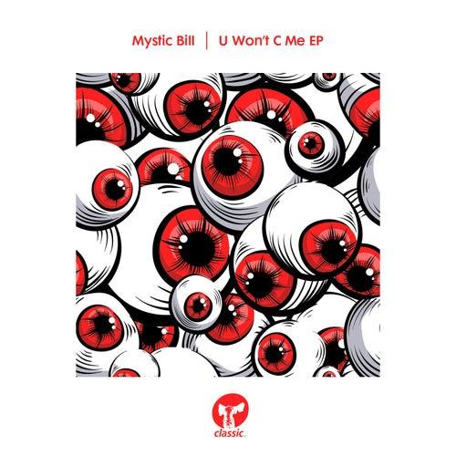 U Won't C Me EP von Mystic Bill