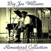 Remastered Collection (All Tracks Remastered 2015) by Big Joe Williams