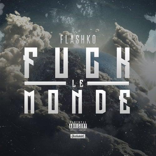 Fuck le monde de Flashko