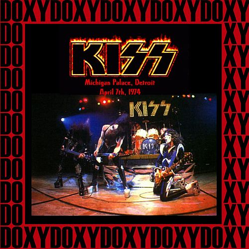 Michigan Palace, Detroit, April 7th, 1974 (Doxy Collection, Remastered, Live on Fm Broadcasting) by KISS