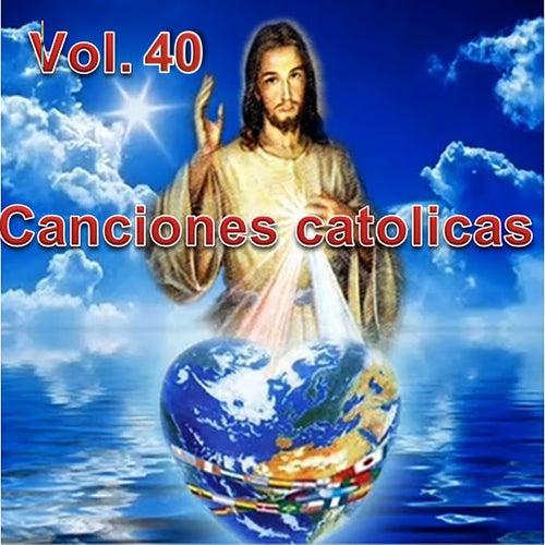 Canciones Catolicas, Vol. 40 de Los Cantantes Catolicos