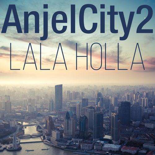 Lala Holla by Anjelcity2