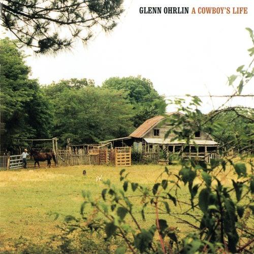A Cowboy's Life by Glenn Ohrlin