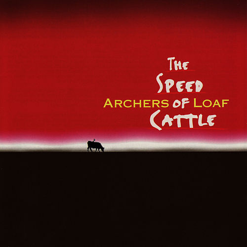 The Speed Of Cattle de Archers of Loaf