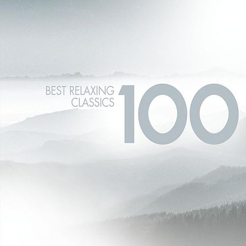 100 Best Relaxing Classics de Various Artists