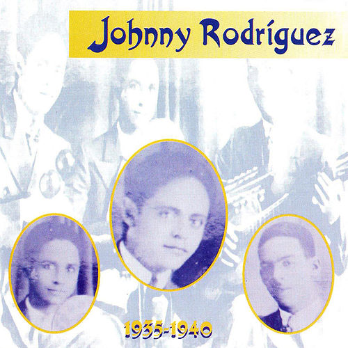 1935-1940 de Johnny Rodriguez