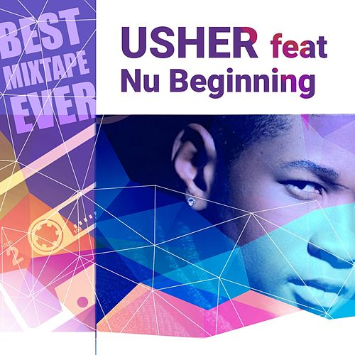 Best Mixtape Ever: Usher feat Nu Beginning von Usher