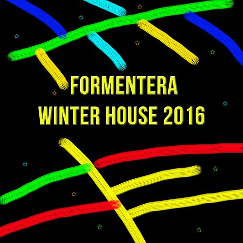 Formentera Winter House 2016 by Various Artists
