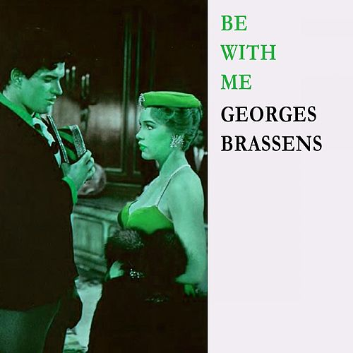 Be With Me de Georges Brassens