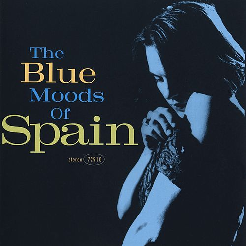 The Blue Moods Of Spain by Spain