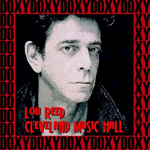 Cleveland Music Hall, April 26th, 1978 (Doxy Collection, Remastered, Live on Fm Broadcasting) de Lou Reed